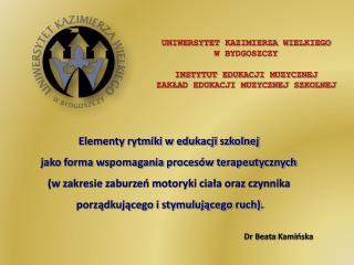 UNIWERSYTET KAZIMIERZA WIELKIEGO W BYDGOSZCZY INSTYTUT EDUKACJI MUZYCZNEJ