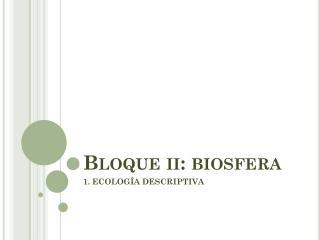 Bloque  ii : biosfera