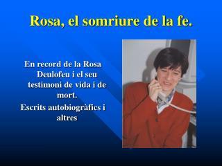 Rosa, el somriure de la fe.