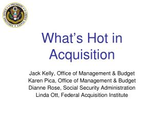 What�s Hot in Acquisition