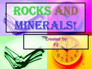 Rocks and Minerals!