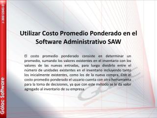Utilizar Costo Promedio  Ponderado en el  S oftware Administrativo SAW