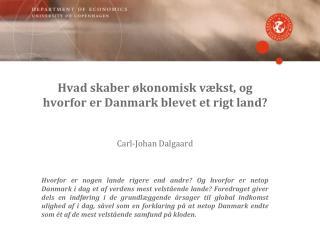 Hvad skaber økonomisk vækst, og hvorfor er Danmark blevet et rigt land?