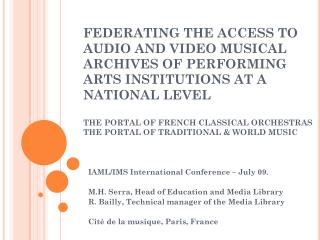 IAML/IMS International Conference – July 09.  M.H. Serra, Head of Education and Media Library