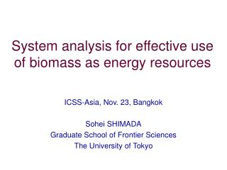 System analysis for effective use of biomass as energy resources