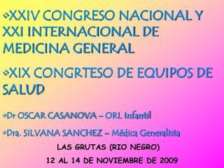 XXIV CONGRESO NACIONAL Y XXI INTERNACIONAL DE MEDICINA GENERAL XIX CONGRTESO DE EQUIPOS DE SALUD