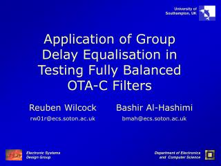 Application of Group Delay Equalisation in Testing Fully Balanced OTA-C Filters