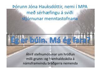 Þórunn Jóna Hauksdóttir, nemi í MPA með sérhæfingu á sviði stjórnunar menntastofnana