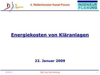 Energiekosten von Kläranlagen 22. Januar 2009