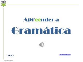 Apr ee nder a  Gram�tica