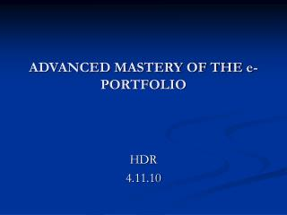 ADVANCED MASTERY OF THE e-PORTFOLIO