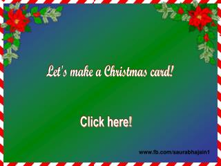 Let's make a Christmas card!