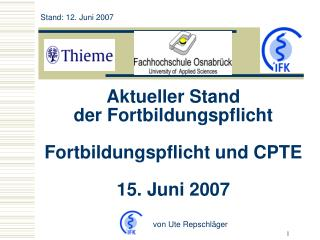 Aktueller Stand  der Fortbildungspflicht Fortbildungspflicht und CPTE 15. Juni 2007
