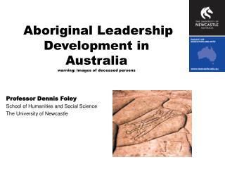 Aboriginal Leadership Development in Australia warning: images of deceased persons