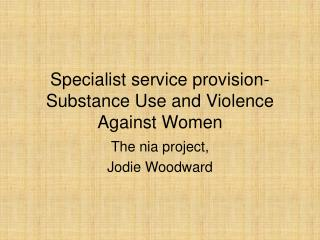 Specialist service provision- Substance Use and Violence Against Women