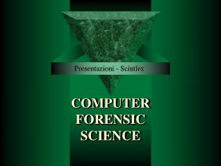 COMPUTER  FORENSIC  SCIENCE