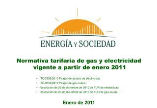 Normativa tarifaria de gas y electricidad  vigente a partir de enero 2011