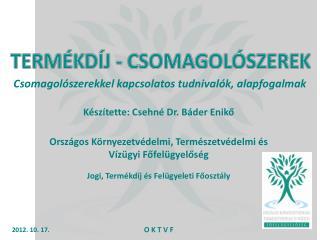 Készítette: Csehné Dr. Báder Enikő