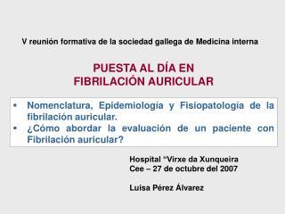 """Hospital """"Virxe da Xunqueira Cee – 27 de octubre del 2007 Luisa Pérez Álvarez"""