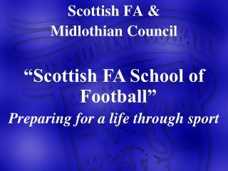 Scottish FA &  Midlothian Council