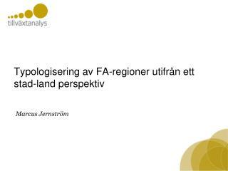 Typologisering av FA-regioner utifr�n ett stad-land  perspektiv