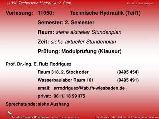 Vorlesung: 11050:Technische Hydraulik (Teil1) Semester: 2. Semester