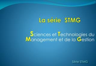 La s�rie  STMG