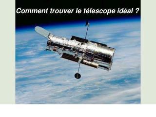 Comment trouver le télescope idéal ?