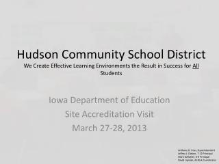 Iowa Department of Education  Site Accreditation Visit March 27-28, 2013