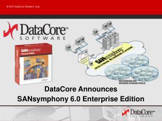 DataCore Announces SANsymphony 6.0 Enterprise Edition