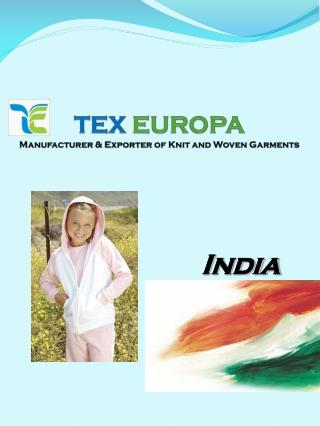TEX  EUROPA Manufacturer & Exporter of Knit and Woven Garments