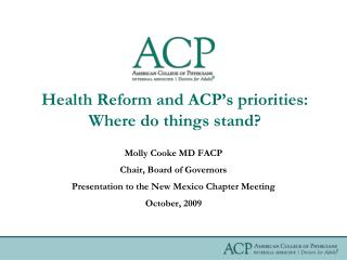 Health Reform and ACP s priorities: Where do things stand