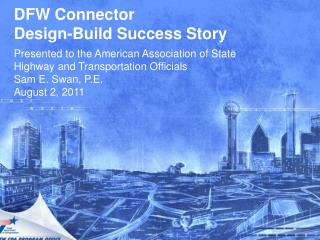 DFW Connector  Design-Build Success Story