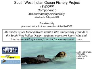 South West Indian Ocean Fishery Project  ( SWIOFP ) Component 5 Mainstreaming biodiversity