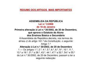 RESUMO DOS ARTIGOS  MAIS IMPORTANTES ASSEMBLEIA DA REPÚBLICA Lei n.º 3/2008 de 18 de Janeiro