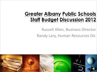 Greater Albany Public Schools  Staff Budget Discussion 2012