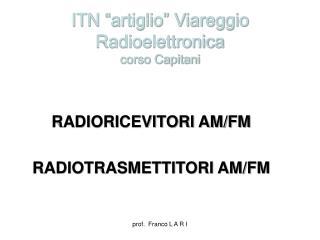 """ITN """"artiglio"""" Viareggio Radioelettronica  corso Capitani"""