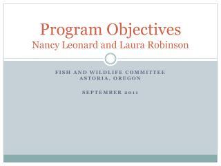 Program Objectives Nancy Leonard and Laura Robinson