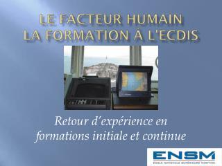 Le facteur  humain la  formation à l'ECDIS