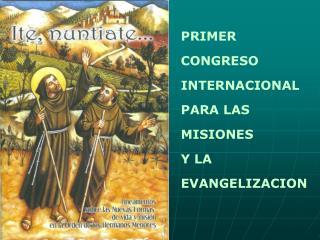 PRIMER CONGRESO INTERNACIONAL PARA LAS MISIONES Y LA EVANGELIZACION