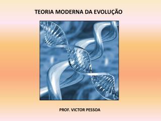 TEORIA MODERNA DA EVOLUÇÃO