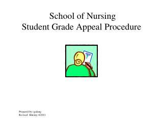 School of Nursing  Student Grade Appeal Procedure