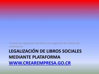 Legalizaci�n de Libros sociales mediante Plataforma  crearempresa.go.cr