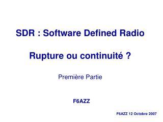 SDR : Software Defined Radio Rupture ou continuité ? Première  Partie