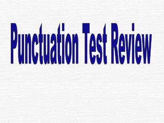 Punctuation Test Review
