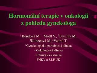 Hormonální terapie v onkologii z pohledu gynekologa
