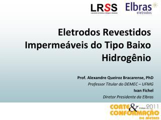 Eletrodos Revestidos Imperme�veis do Tipo Baixo Hidrog�nio