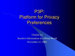 P3P: Platform for Privacy Preferences