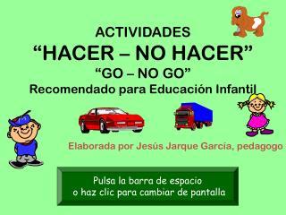 """ACTIVIDADES  """"HACER – NO HACER"""" """"GO – NO GO"""" Recomendado para Educación Infantil"""