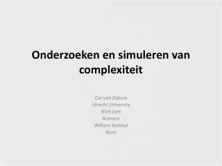 Onderzoeken en simuleren van complexiteit